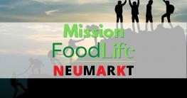 Mission FoodLife Neumarkt